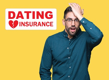 Dating insurance, where and how to get it.